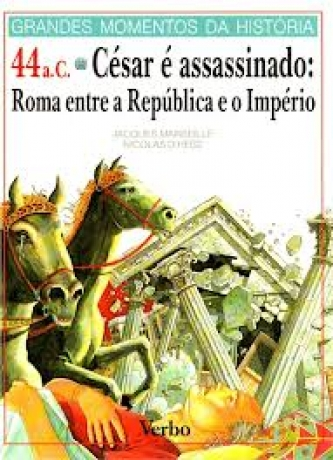 44 A.C. Cesar E Assassinado:Roma Entre A
