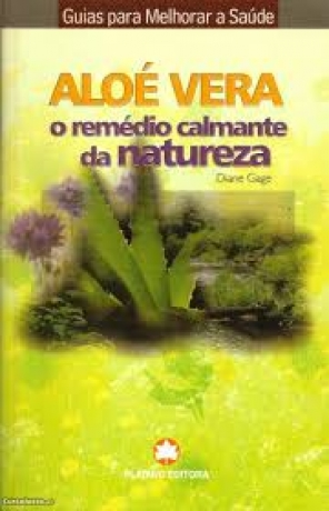 Aloe Vera - Remedio Calmante Da Natureza