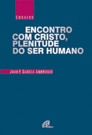 Encontro Com Cristo, Plenitude Do Ser
