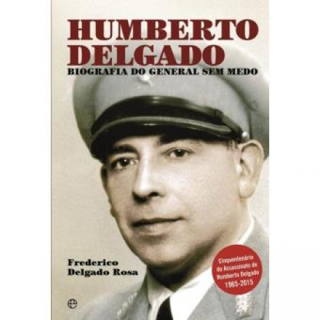 Humberto Delgado - Biografia Do General